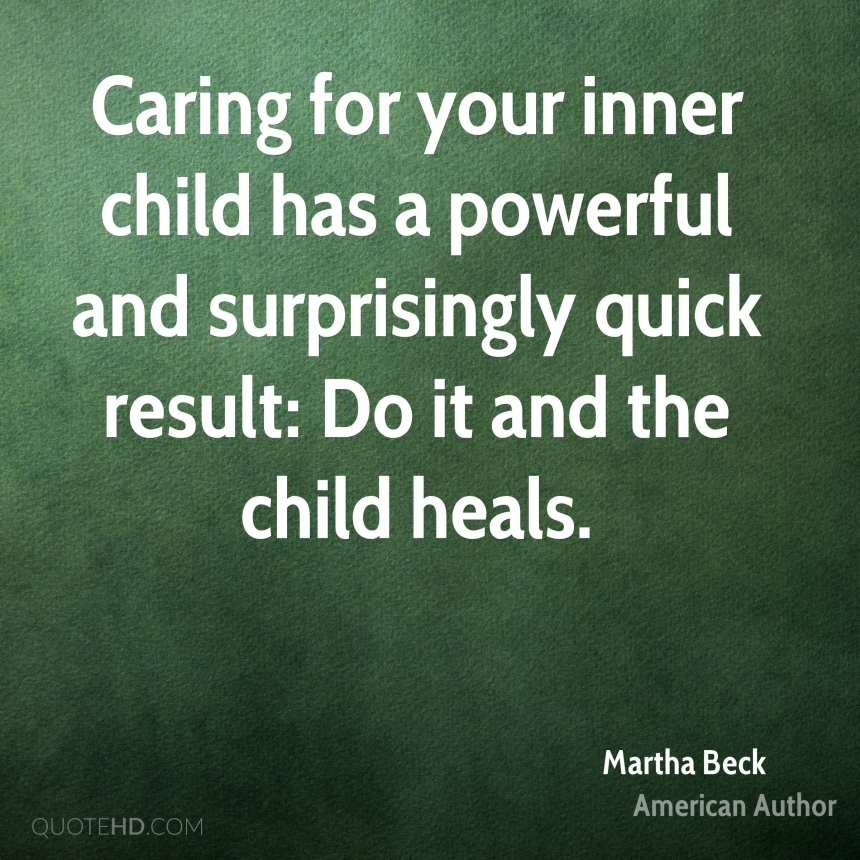 martha-beck-martha-beck-caring-for-your-inner-child-has-a-powerful-and